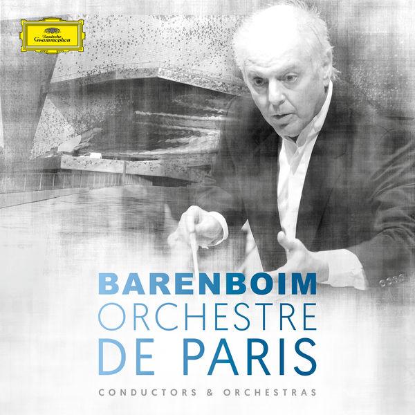 Orchestre de Paris - Daniel Barenboim & Orchestre de Paris
