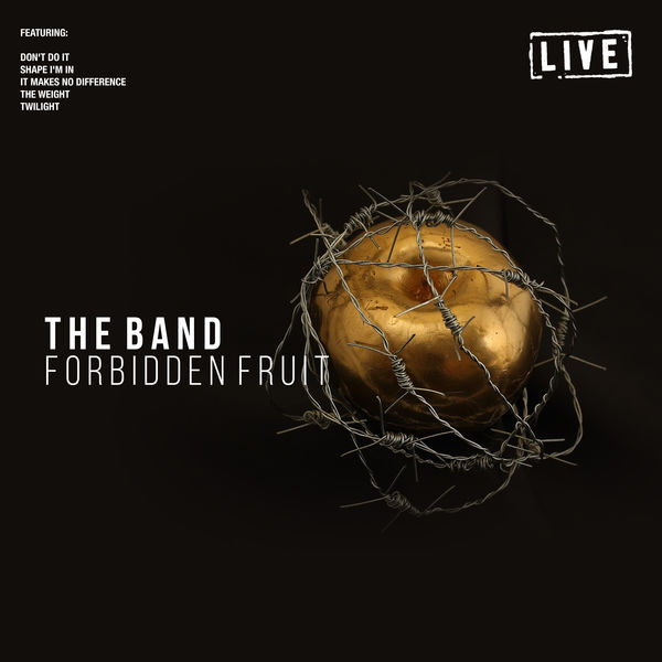 The Band - Forbidden Fruit