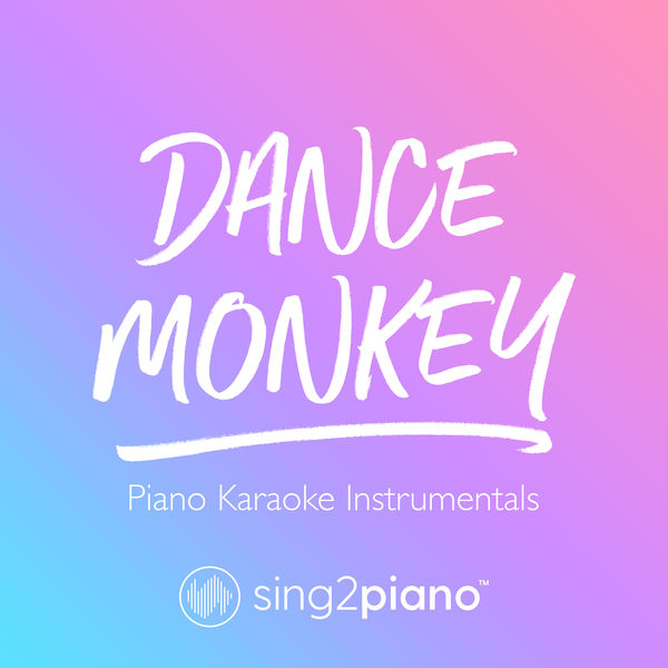 Sing2Piano - Dance Monkey
