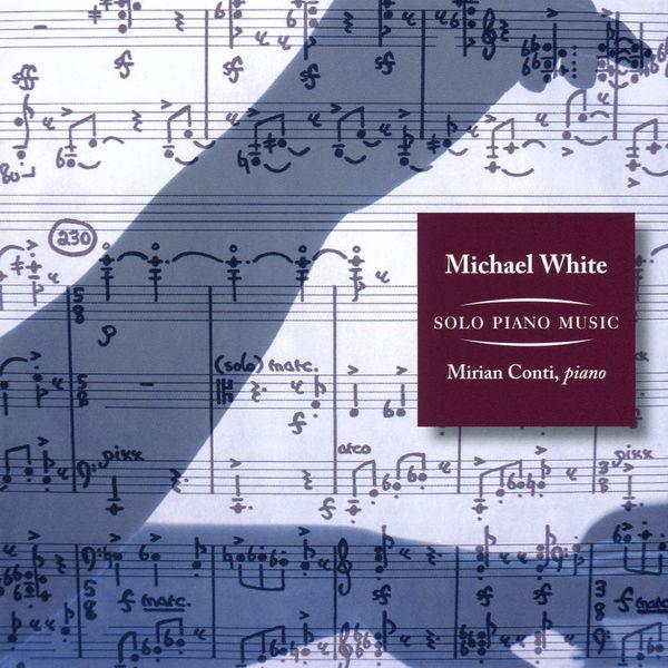 Mirian Conti|Michael White: Solo Piano Music
