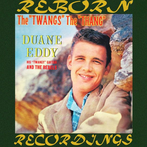 Duane Eddy - The Twang's the Thang (HD Remastered)