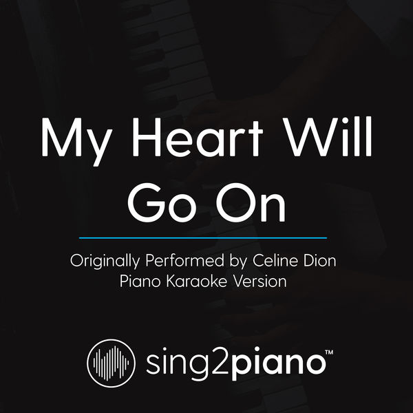 Sing2Piano - My Heart Will Go On (Originally Performed By Celine Dion)