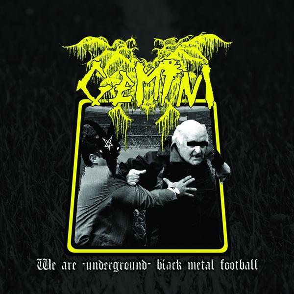 Gemini - We Are-Underground-Black Metal Football