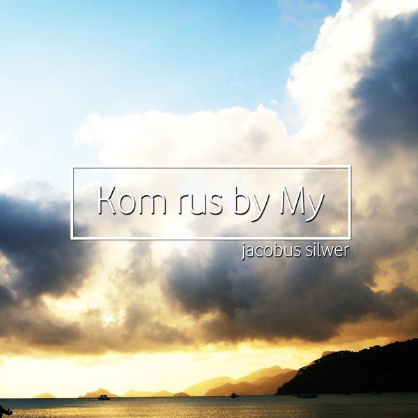 Jacobus Silwer - Kom Rus By My (Piano & Vocal)