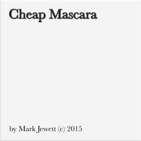 Mark Jewett - Cheap Mascara