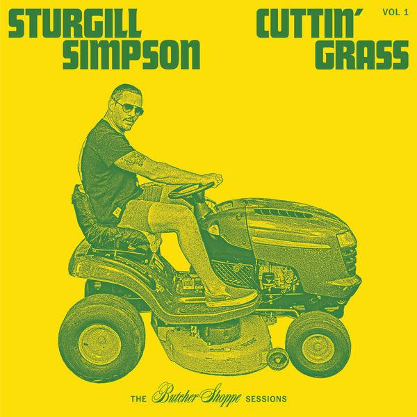 Sturgill Simpson|Cuttin' Grass - Vol. 1 (Butcher Shoppe Sessions)