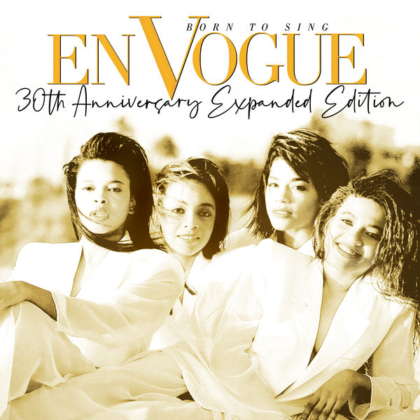 En Vogue - Born to Sing (30th Anniversary Expanded Edition) [2020 Remaster]