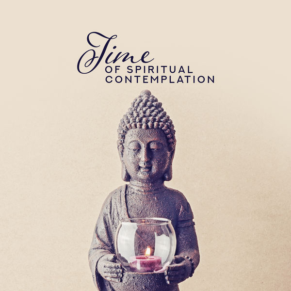 Time of Spiritual Contemplation: Oriental Ambient Melodies for