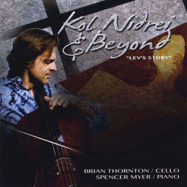 Brian Thornton - Kol Nidrei and Beyond, Lev's Story