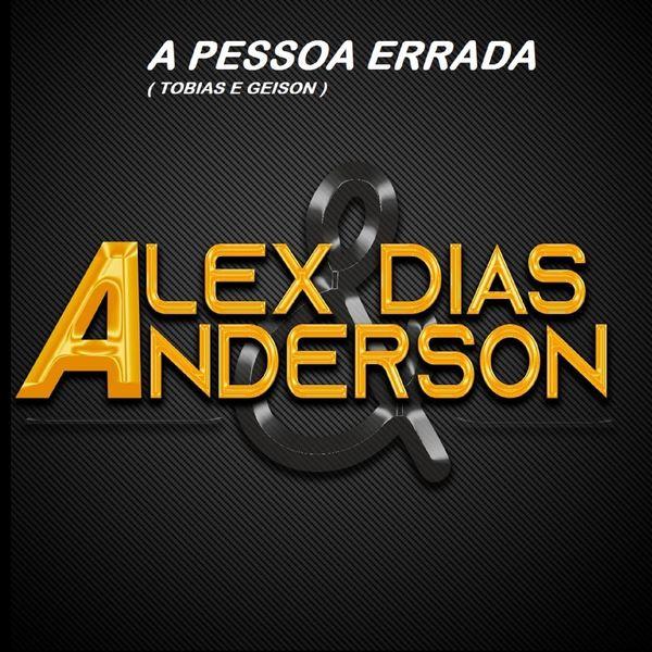 Alex Dias & Anderson - A Pessoa Errada