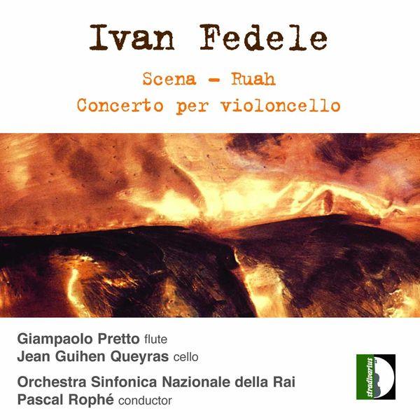 Pascal Rophé - Fedele: Scena, Ruah & Cello Concerto