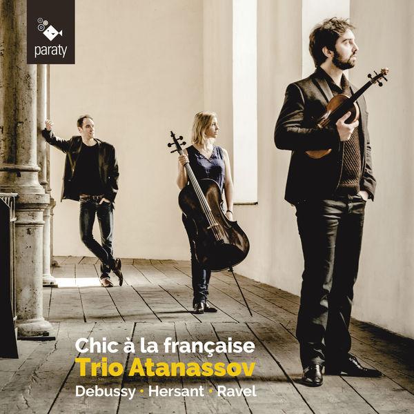 Trio Atanassov - Chic à la française (Debussy, Hersant, Ravel)