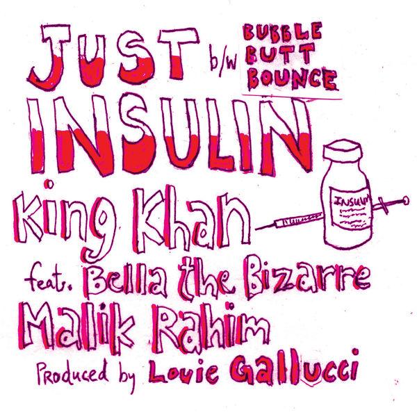 King Khan - Just Insulin B/W Bubble Butt Bounce