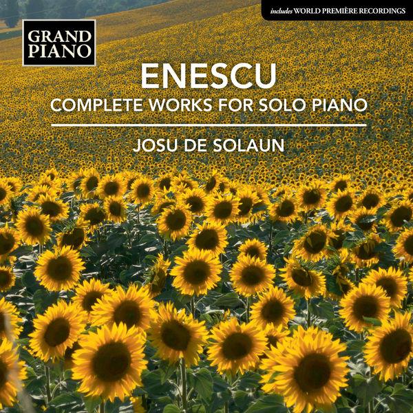 Josu de Solaun - Enescu: Complete Works for Solo Piano