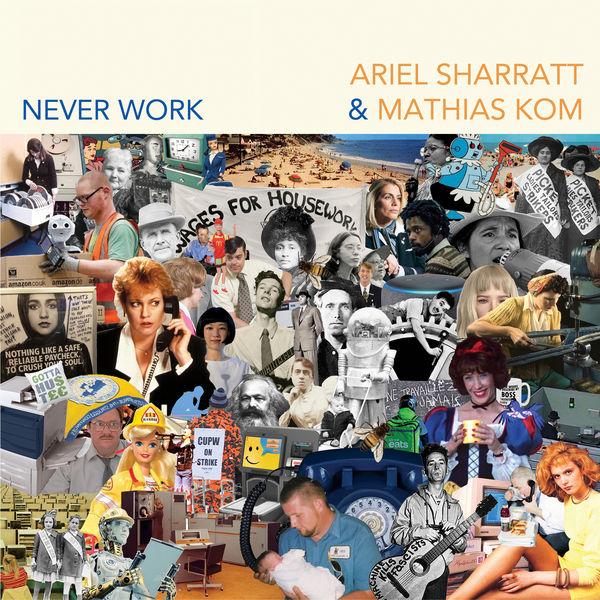 Ariel Sharratt - Never Work