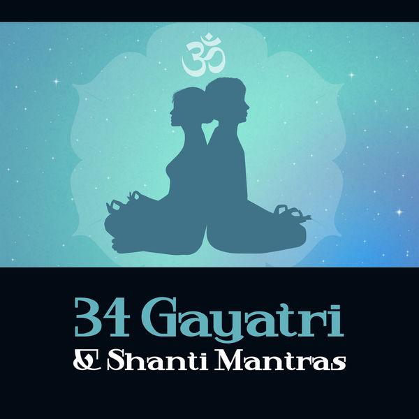 Meditative Mantra Zone - 34 Gayatri & Shanti Mantras – Sanskrit, Sacred Chants, Meditation & Spiritual Mindfulness