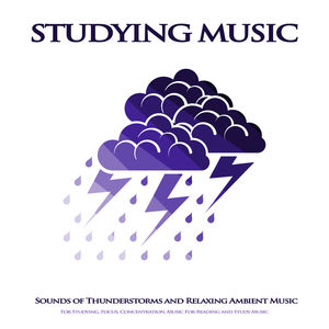 Studying Music: Sounds of Thunderstorms and Relaxing Ambient