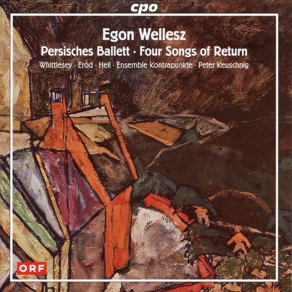 Adrian Erod - Wellesz: Persisches Ballett & 4 Songs of Return