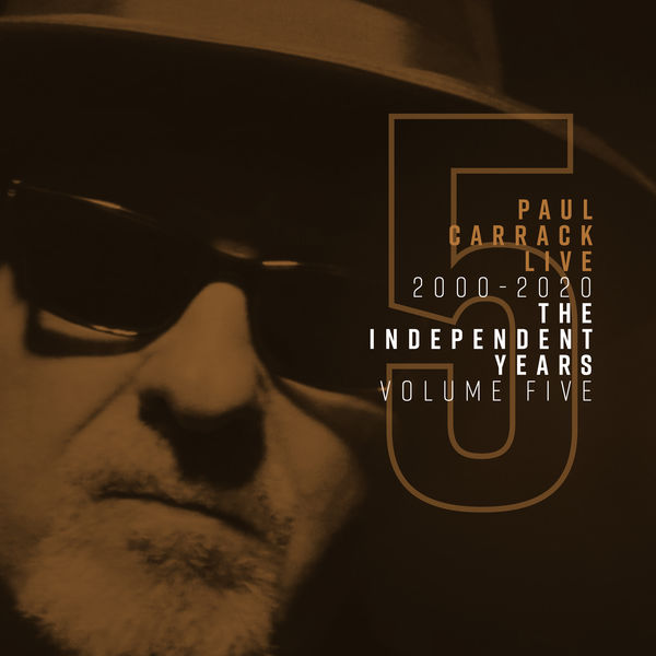 Paul Carrack - Paul Carrack Live: The Independent Years, Vol. 5 (2000 - 2020)