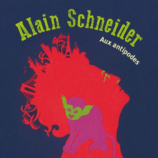 Alain Schneider - Aux antipodes