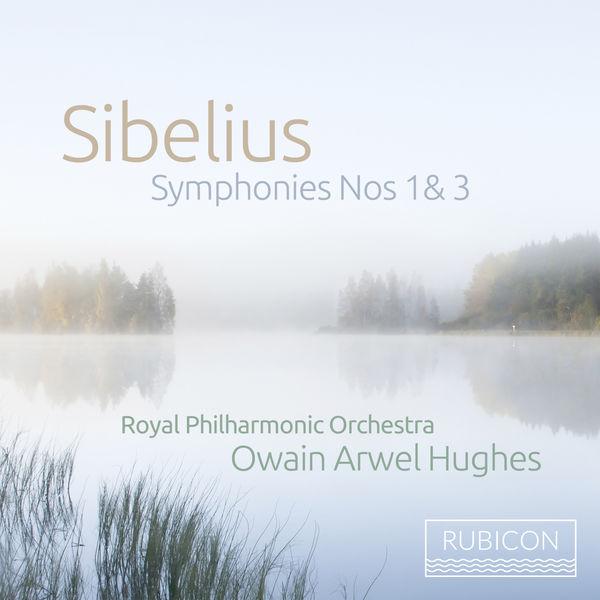 Royal Philharmonic Orchestra - Sibelius: Symphonies Nos.  1 & 3