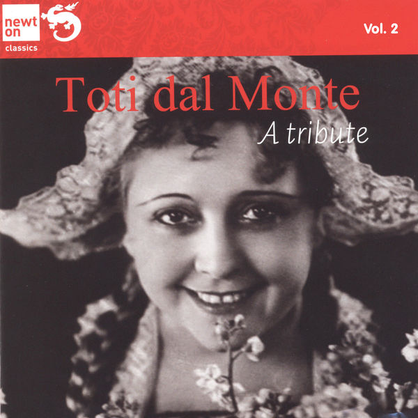 Various Interprets - Toti dal Monte a Tribute, Vol. 2 Arias and Duets by Verdi, Bizet, Thomas, Mascagni and Puccini (From the collection of Marina Dolfin)