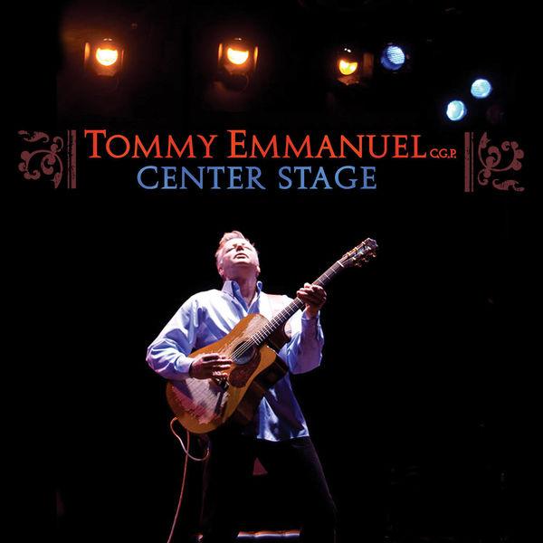 Tommy Emmanuel - Center Stage (Live)