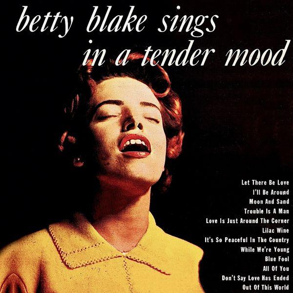 Betty Blake - Betty Blake Sings In A Tender Mood