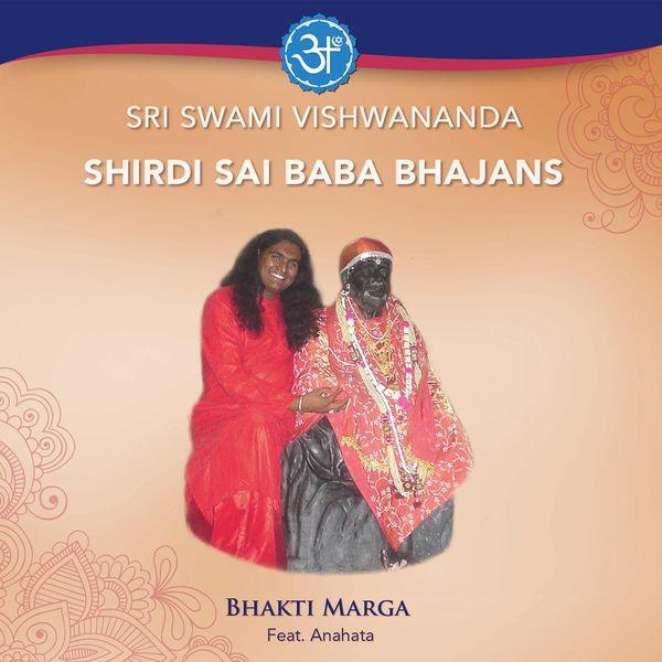 Bhakti Marga - Sri Swami Vishwananda Shirdi Sai Baba Bhajans
