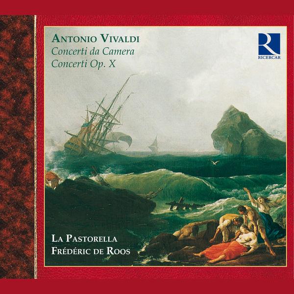 La Pastorella Vivaldi: Concerti da Camera & Concerti Op. X