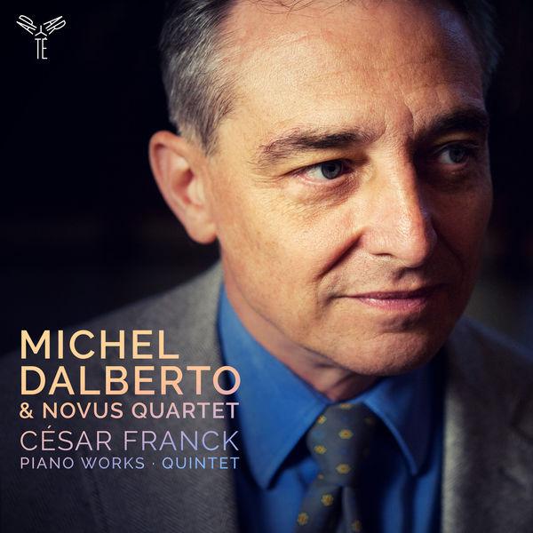 Michel Dalberto - Franck : Piano Works & Quintet