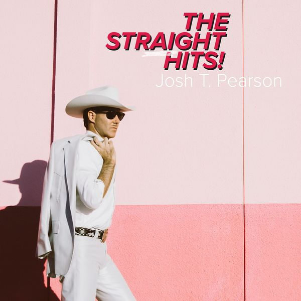 Josh T. Pearson The Straight Hits!