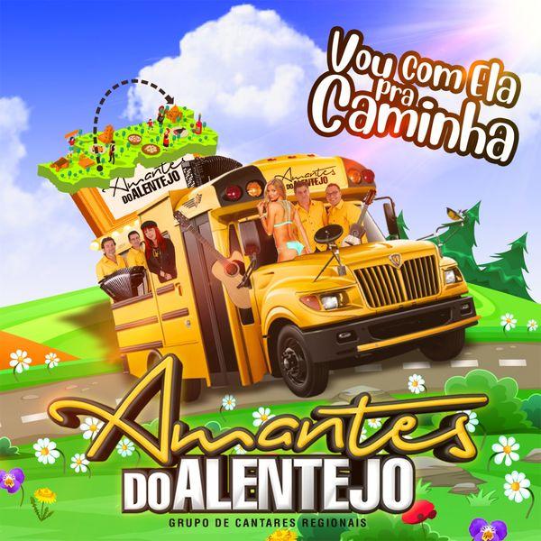 Amantes do Alentejo - Vou Com Ela pra Caminha (2019)