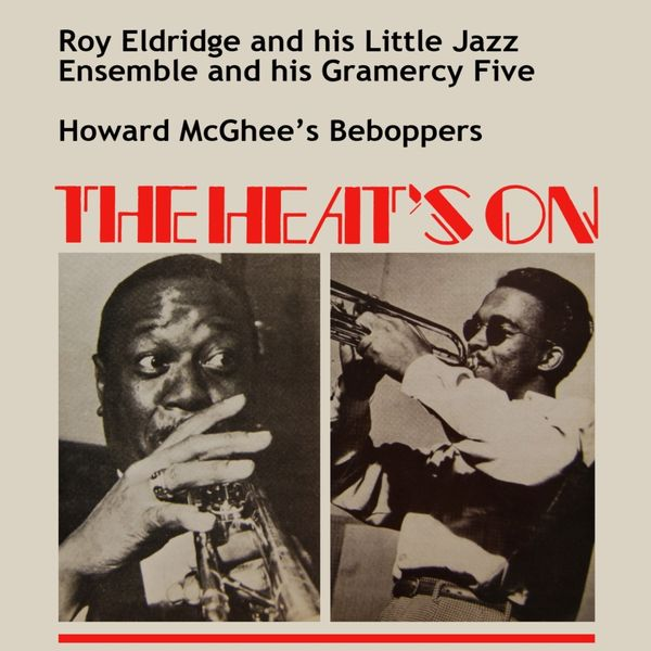 Roy Eldridge - The Heat's On