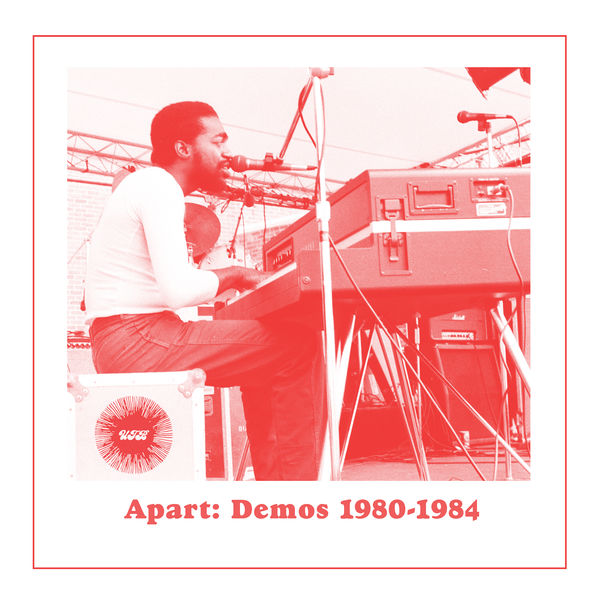 Andre Gibson - Apart: Demos 1980-1984