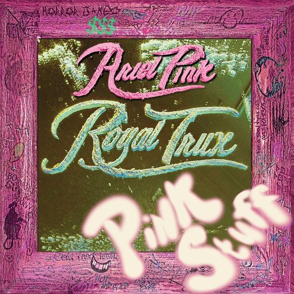 Royal Trux - Pink Stuff