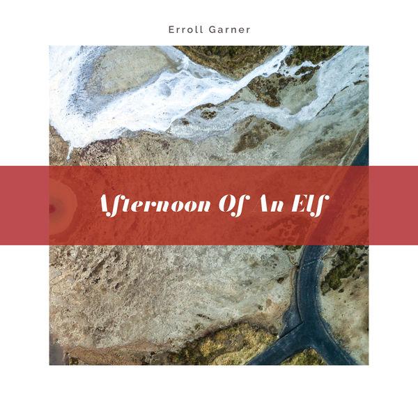 Erroll Garner - Afternoon of an Elf