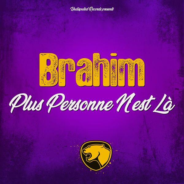 Brahim - Plus personne n'est là
