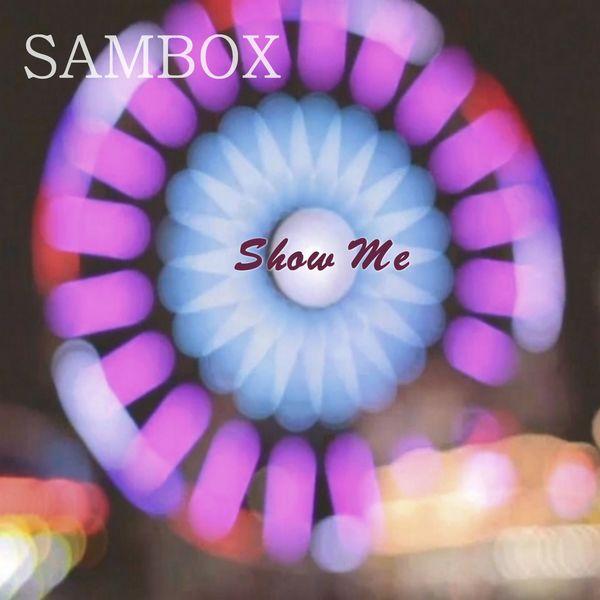 Sambox - Show Me