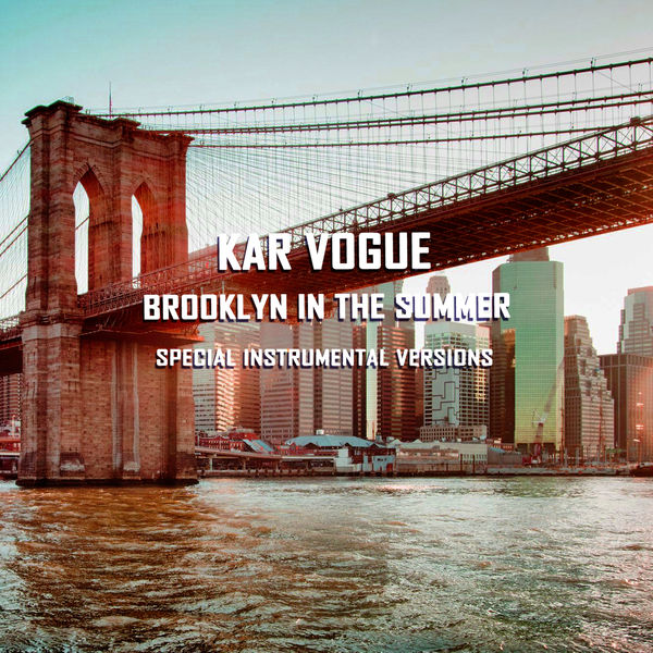 Kar Vogue - Brooklyn In The Summer (Special Instrumental Versions)