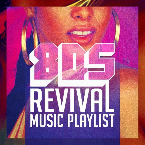 80S Revival Music Playlist | Various Interprets – Download