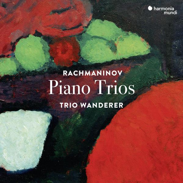 Trio Wanderer - Rachmaninov : Piano Trios