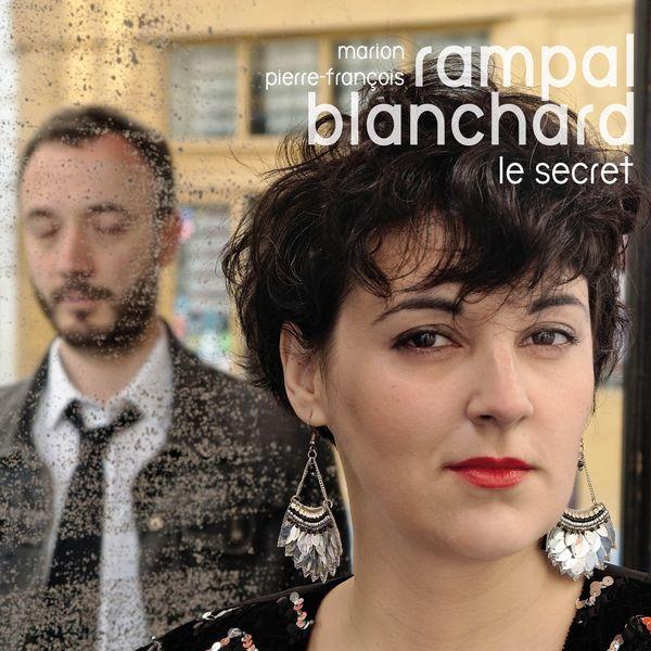 Pierre-Francois Blanchard, Marion Rampal - Le secret
