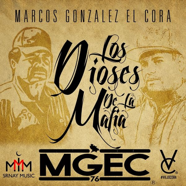 Marcos Gonzalez El Cora - Los Dioses de la Mafia (El Viejo Cora)