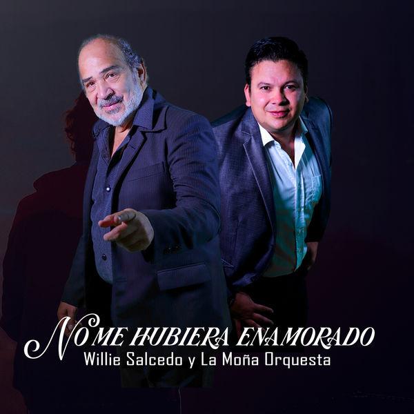 Willie Salcedo - No Me Hubiera Enamorado (Versión Salsa)