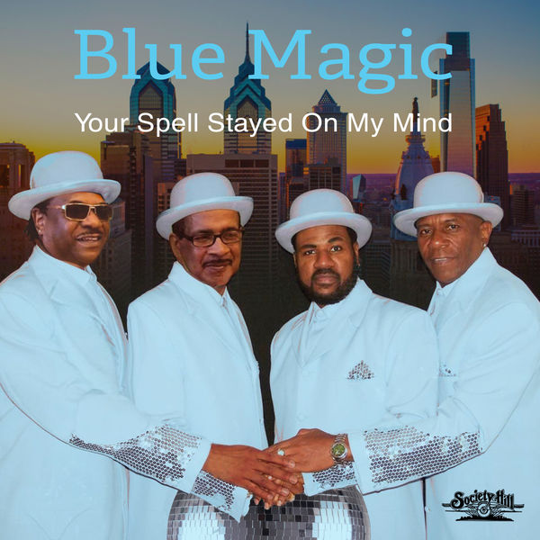 Blue Magic Your Spell Stayed On My Mind