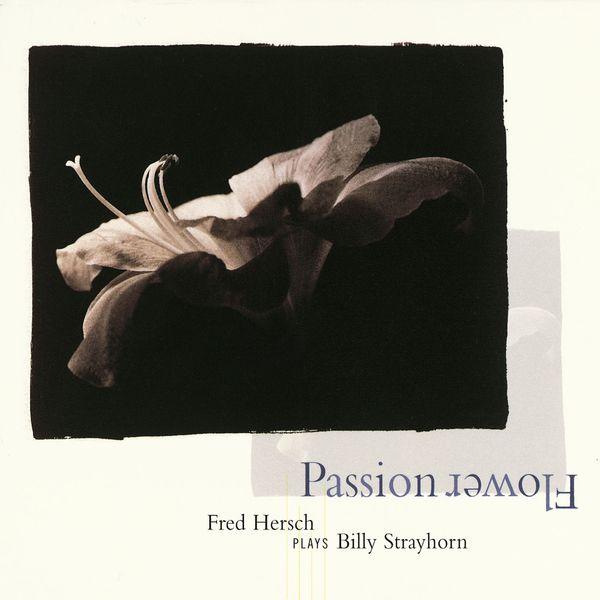 Fred Hersch - Passion Flower: Fred Hersch Plays Billy Strayhorn