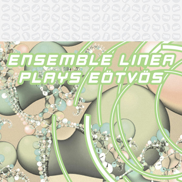 Ensemble Linea - Ensemble Linea Plays Eötvös