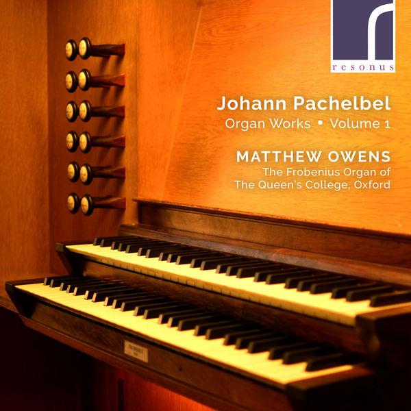 Matthew Owens Pachelbel: Organ Works, Volume 1