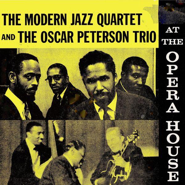 Modern Jazz Quartet - The Modern Jazz Quartet And The Oscar Peterson Trio At The Opera House